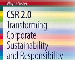 Wayne Visser, CSR 2.0: Transforming Corporate Sustainability and Responsibility