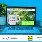 CSR CAFE: Pentru ca Impreuna suntem Puternici si Dezvoltam Parteneriate Durabile