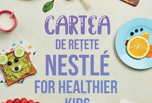 Cartea de retete Nestle for Healthier Kids